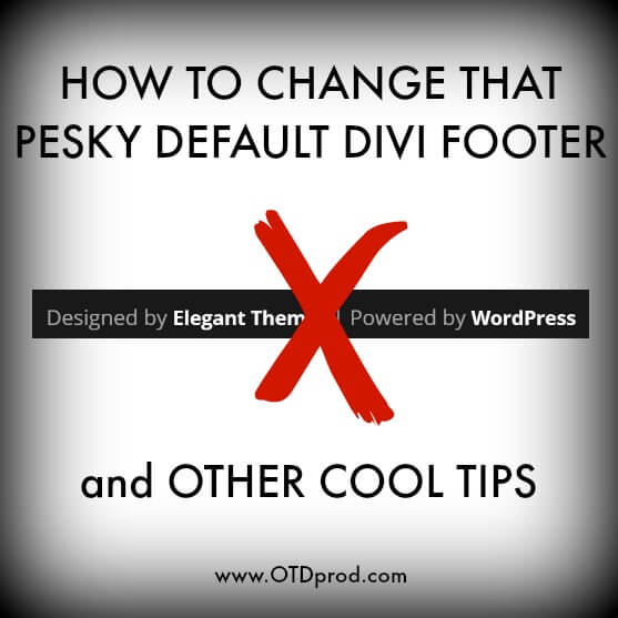 Editing / Changing the Footer of the Divi Theme from Elegant Themes (wording and links)